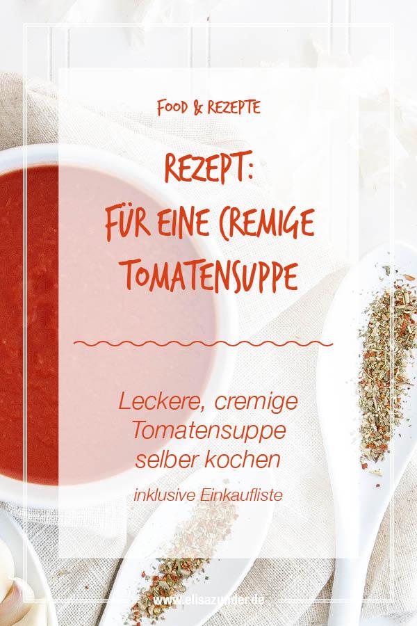 Tomatensuppe selber kochen, Tomatensuppe kochen, Rezept für eine Tomatensuppe, Cremige Tomatenasuppe kochen, Foot, Rezept