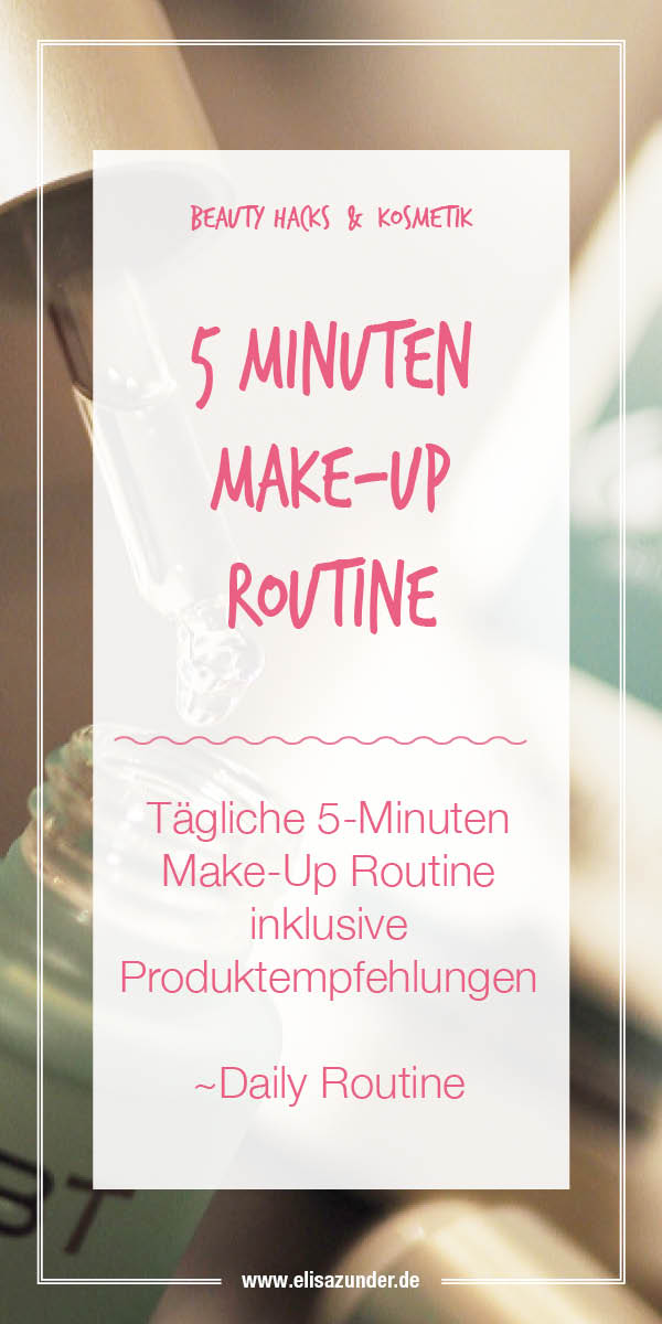 Beauty, Beautyprodukte, Make up Routine, Daily Make up, Daily Look, Beauty, Kosmetik,