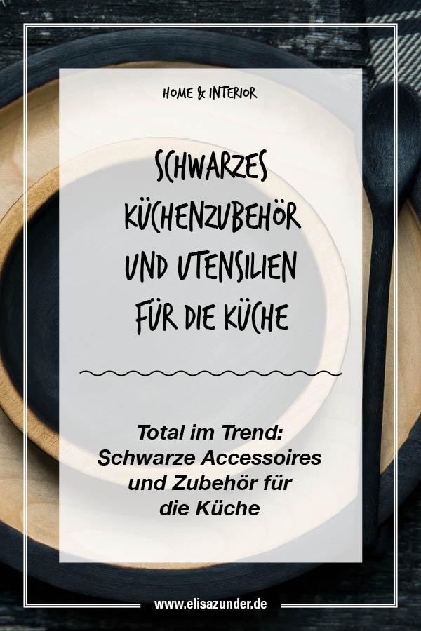 Schwarze Küchenaccessoires, Schwarzes Küchenzubhör im Trend, Interior, Home, Inneneinrichtung, Küche, Leben, Lifestyle