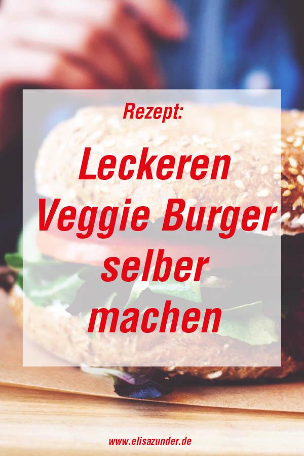 Veggie-Burger Rezept, Veggie Burger, Veggier Burger selber machen, leckere Veggie Burger