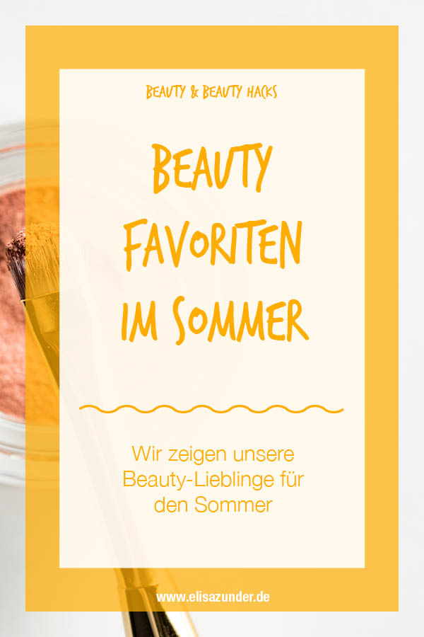 Beauty Favoriten im Sommer, Beauty Lieblinge im Sommer, Beauty Produkte, Beauty, Beauty Hacks, Sommer Glow, Hautpflege im Sommer, Beauty Hacks im Sommer