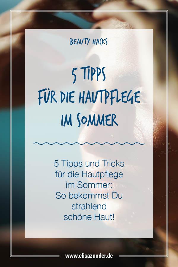 Hautpflege im Sommer, Haut pflegen im Sommer, Beauty Hacks, Sincare, Hautpflege im der warmen Jahreszeit,