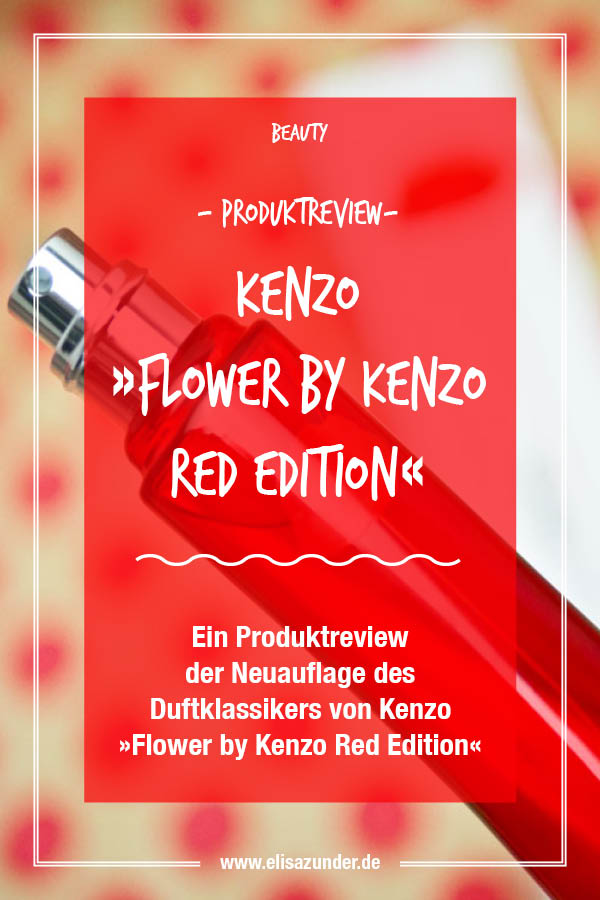 Flower by Kenzo Red Eidtion, Sommerduft, Produktreview von Flower by Kenzo red Edition, Produkttest, Flower by Kenzo, Red Edition, Duftklassiker, Damenduft, Parfüm, Damenparüm, Frauenduft, Damen Parfüm