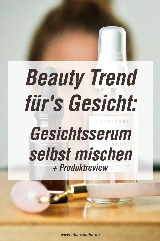Gesichtsserum selber mischen, Gesichtspflege, Hautpflege, Beauty Hack, Beauty Trend Serum selber mischen, Beauty, Produktreview, Pflege fürs Gesicht, individuelle Gesichtspflege,
