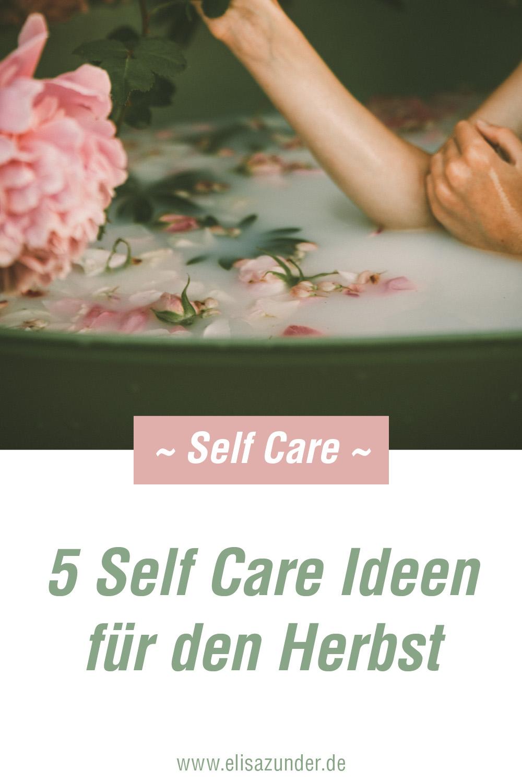 5 Self Care Ideen, Self-Care-Routine, Ideen für Selbstfürsorge, Home Spa, Wellness, innere Schönheit, inneres Wohlbefinden, Achtsamkeit, Selbstfürsorge im Alltag