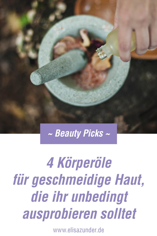 Köperöle für geschmeidige Haut, Beauty Picks Körperöl, Hautpflege mit Körperöl, geschmeidige Haut mit Körperöl, Körperöle, die ihr ausprobieren solltet