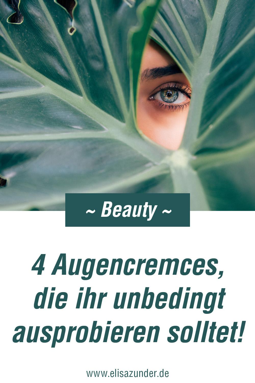 Augencremes, die ihr unbedingt ausprobieren solltet, Beauty Produkt Picks, Beauty Empfehlung, Beauty Tipps, Tipps für gute Augencreme, tolle Augencreme, frische Augenpartie, Strahlkraft, Hautpflege Routine, Skincare