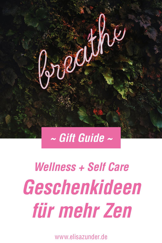 Wellness Geschenke für mehr Zen, Geschenkideen, Self Care, Selbstfürsorge, Home Spa, innere und äußere Schönheit, tolle Wellness Geschenkideen,