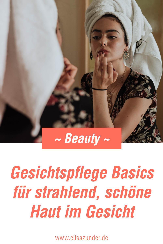 Gesichtspflege Basics, Tipps zur Gesichtspflege, Gesichtsreinigung, Pflegeprodukte fürs gesichts, regelmäßige Plfegeroutinen für das Gesicht, Reinigung vom Gesicht