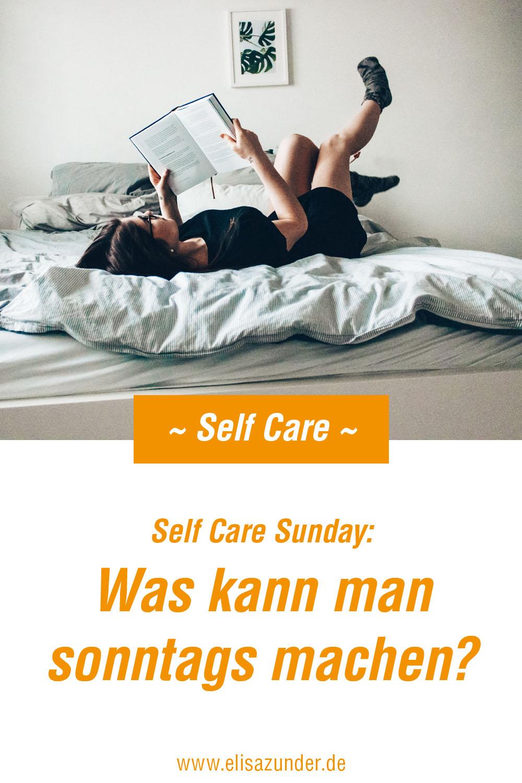 Was kann man sonntags machen, Self Care Sunday, Self Care, Sonntag, Dinge, die ich am Sonntag gerne mache, freier Sonntag, keine Termine, Gute Laune, Zeit für sich, selbstfürsorge, Achtsamkeit,