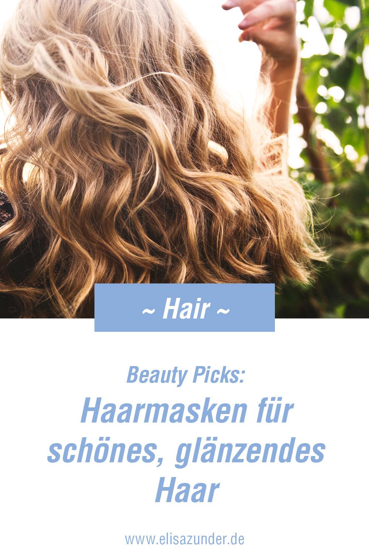 schönes glänzendes Haar, Haarmasken für schöne Haare, Haarsmasken zu Haarpflege, Haarpflegeprodukte, tolle Haarmasken, Beauty Picks