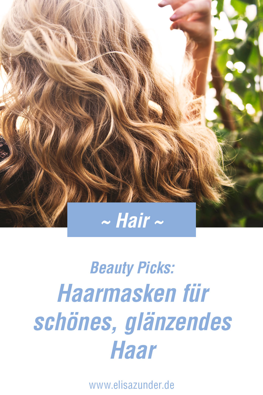 Haarmasken für gesundes Haar, schönes glänzendes Haar, Haarmasken für schöne Haare, Haarsmasken zu Haarpflege, Haarpflegeprodukte, tolle Haarmasken, Beauty Picks