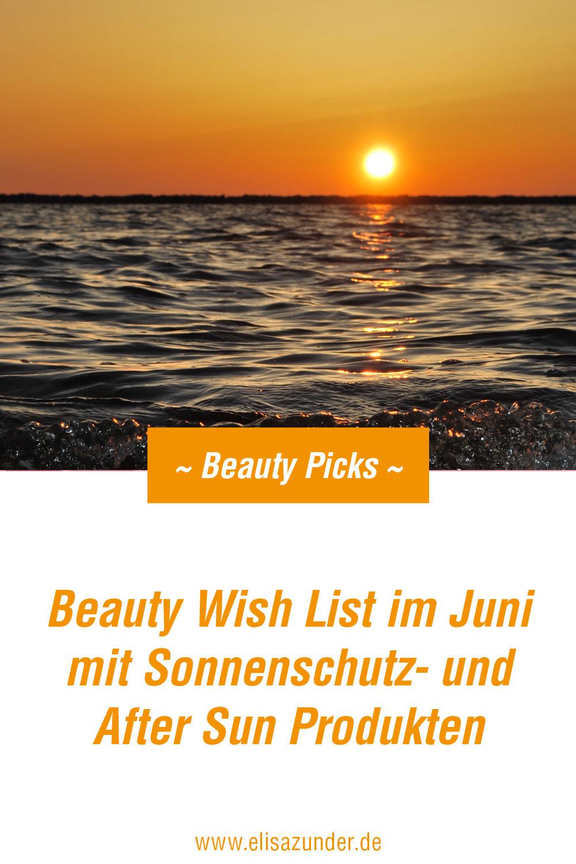 beautyWish List Juni, Sonnenschutz, After Sun, Hautpflege nach dem Sonnen, Pflegeprodukte für Sonnenschutz, Sonnenschutz für Haut und Haare,