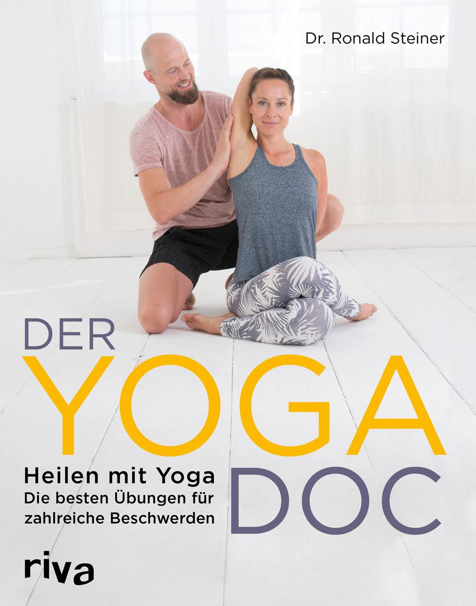 der Yoga-Doc, Heilen mit Yoga, Ronald Steiner, Yga praktizieren, Yoga gegen Rückenschmerzen, Yoga Praxis, Buchtipp der Yoga Doc, Endlich fit und gesund, Endlich fit und gesund mit Yoga, mehr Beweglichkeit durch Yoga