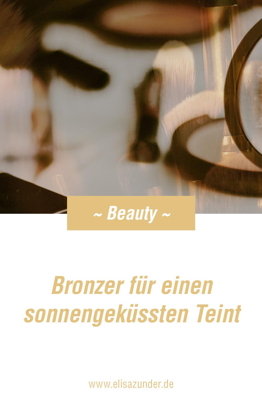Bronzer, Tipps für Make-up mit Bronzer, Bronzer auftragen, Bronzer für einen strahlenden Teint, Toller Glow mit Bronzer, Make-up, Beauty, Beauty Tipps, Sommerbräuner verlängern mit Bronzer