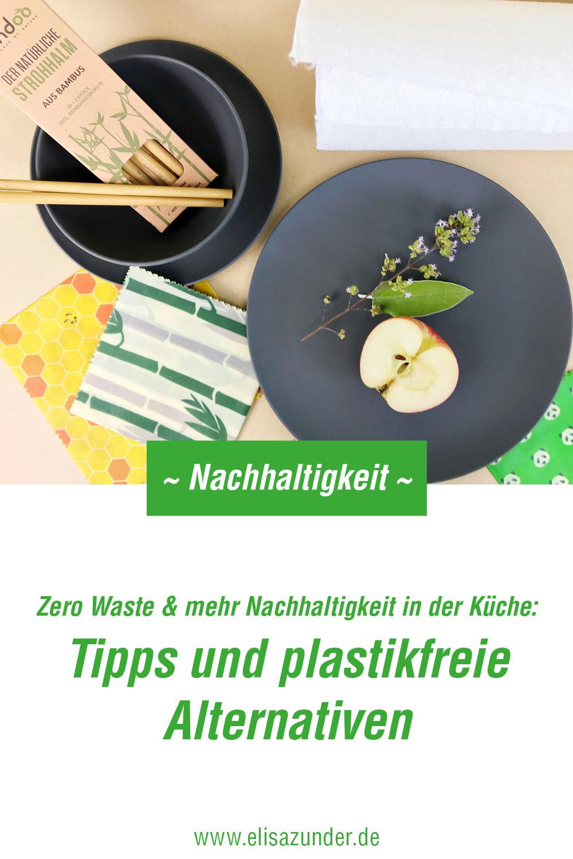 Zero Waste und Nachhaltigkeit in der Küche, nachhaltige Küche, zero Waste, weniger Abfall produzieren, Bienenwachstücher, plastikfreie Alternativen für die Küche, Nachhaltigkeit in der Küche, Bambus Geschirr, Bienenwachstücher, Bambus Strohhalme,