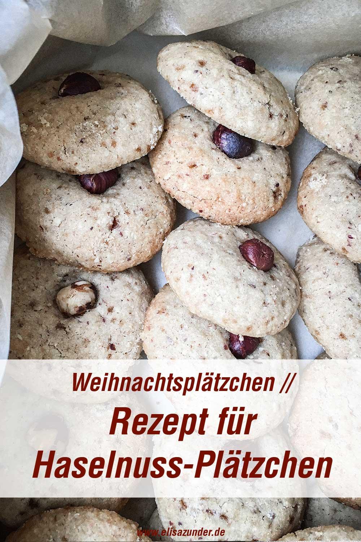 Weihnachtsplätzchen-Rezepte, Haselnussplätzchen, leckere Haselnuss Kekse, Plätzchen, vegane Platzchen, vegane Rezepte