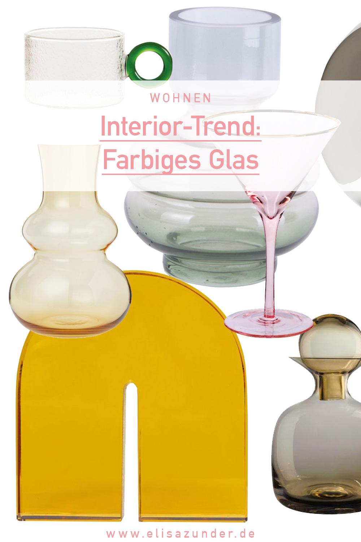 Interior-Trend farbiges Glas, Deko-Objekte aus Buntglas,Wohnaccessoires aus farbigem Glas, Vasen aus farbigem Glas, Glas Vasen bunt, Interior Trend, ElisaZunder Blogazine,