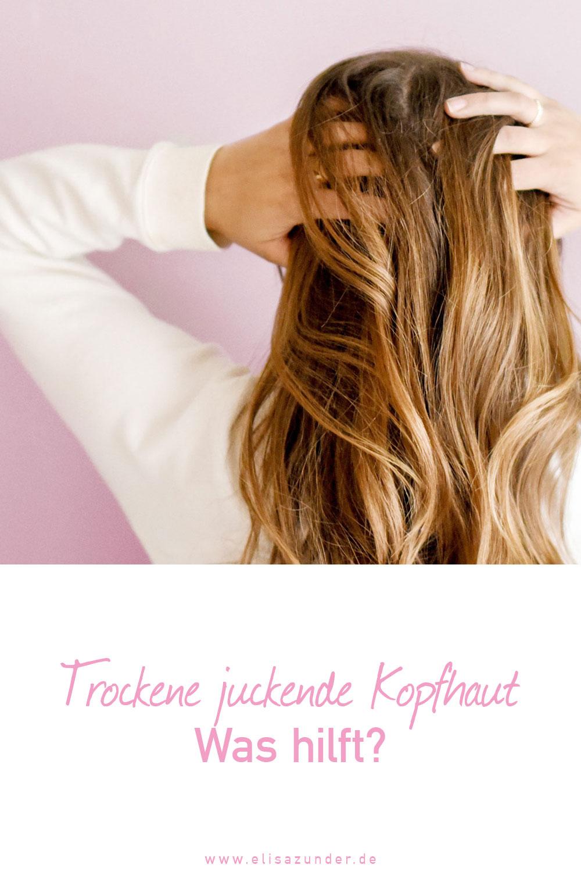 trockene juckende Kopfhaut, trockene Kopfhaut, Tipps gegen trockene juckende Kopfhaut, Shampoo bei trockener Kopfhaut, Kofhautmassage, Was hilft bei trockener juckender Kopfhaut