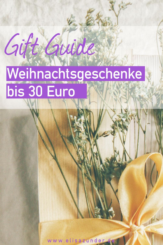Geschenke bis 30 Euro, Weihnachtsgeschenke, Geschenkideen bis 30 Euro, tolle Geschenkideen, Weihnachten, Gift Guide