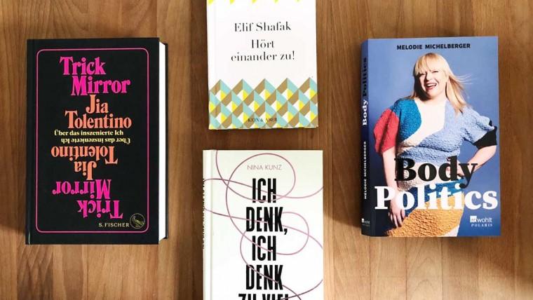 5 großartige Bücher, Buchtipps, Leseempfehlung, Bücher, Elif Shafak, Nina Kunz, Melodie Michelberger, Jia Tolentino