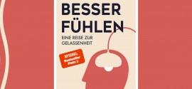 Buchtipp: Besser fühlen – Eine Reise zur Gelassenheit von Dr. Leon Windscheid