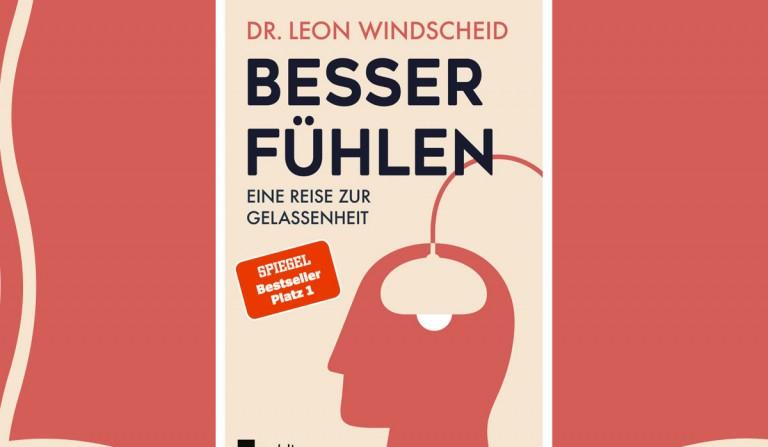 Buchtipp, Besser fühlen, Leon Windscheid, Reise zur Gelassenheit, Lesetipp